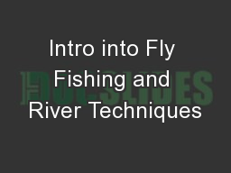 Intro into Fly Fishing and River Techniques