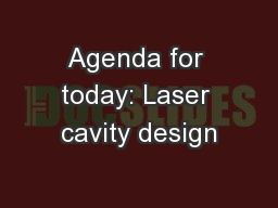 Agenda for today: Laser cavity design