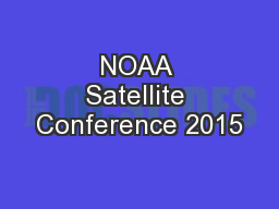 NOAA Satellite Conference 2015 PowerPoint PPT Presentation