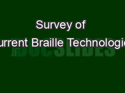 Survey of Current Braille Technologies