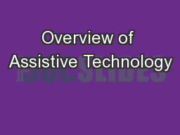 Overview of Assistive Technology PowerPoint PPT Presentation
