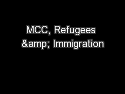 MCC, Refugees & Immigration