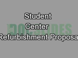 Student Center  Refurbishment Proposal