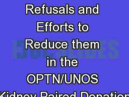 Reasons for Match Offer Refusals and Efforts to Reduce them in the OPTN/UNOS Kidney Paired Donation