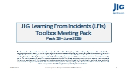 JIG Learning From Incidents (LFIs)