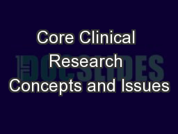 Core Clinical Research Concepts and Issues