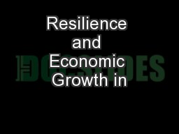 Resilience and Economic Growth in