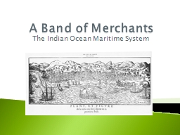 A Band of Merchants The Indian Ocean Maritime System