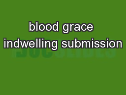 blood grace indwelling submission