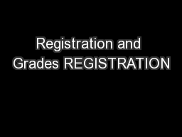 Registration and Grades REGISTRATION