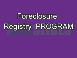 Foreclosure Registry  PROGRAM
