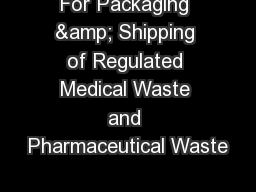 For Packaging & Shipping of Regulated Medical Waste and Pharmaceutical Waste PowerPoint PPT Presentation