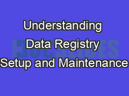 Understanding Data Registry Setup and Maintenance