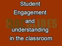 Promoting Student Engagement and understanding in the classroom