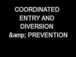 COORDINATED ENTRY AND DIVERSION & PREVENTION