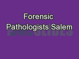 Forensic Pathologists Salem