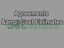 Agreements & Cost Estimates PowerPoint PPT Presentation