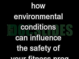 What You Will Do Explain how environmental conditions can influence the safety of your fitness prog