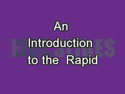 An Introduction to the  Rapid PowerPoint PPT Presentation