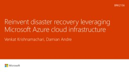 Reinvent disaster recovery leveraging Microsoft Azure cloud infrastructure