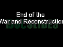 End of the War and Reconstruction