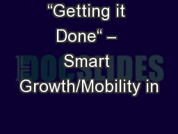 """Getting it Done"" – Smart Growth/Mobility in"