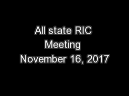 All state RIC Meeting November 16, 2017