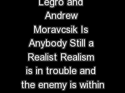 Notes on Jeffery Legro and Andrew Moravcsik Is Anybody Still a Realist Realism is in trouble and the enemy is within