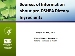 Sources of Information about pre-DSHEA Dietary Ingredients PowerPoint PPT Presentation