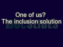 One of us? The inclusion solution PowerPoint PPT Presentation