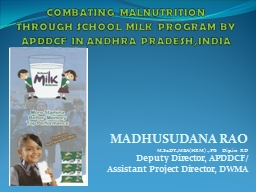COMBATING MALNUTRITION THROUGH SCHOOL MILK PROGRAM BY APDDCF IN ANDHRA PRADESH,INDIA