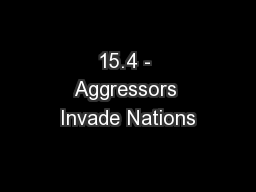 15.4 - Aggressors Invade Nations