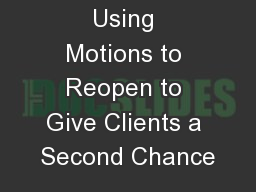 Using Motions to Reopen to Give Clients a Second Chance