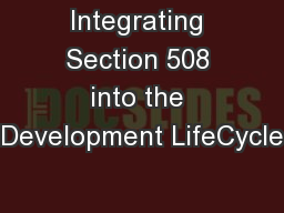 Integrating Section 508 into the Development LifeCycle