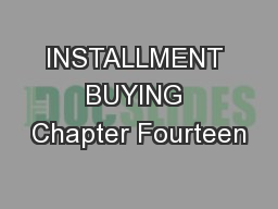 INSTALLMENT BUYING Chapter Fourteen