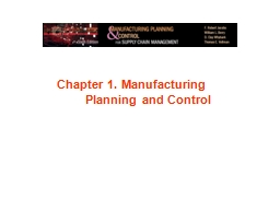 Chapter 1. Manufacturing Planningand Control