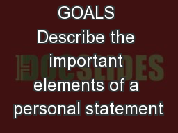 GOALS Describe the important elements of a personal statement