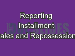 Reporting Installment Sales and Repossessions