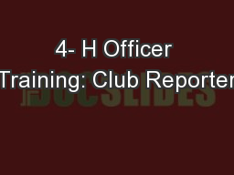 4- H Officer Training: Club Reporter PowerPoint PPT Presentation