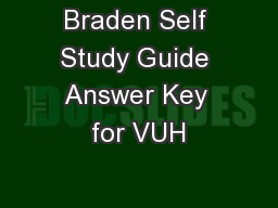 Braden Self Study Guide Answer Key for VUH