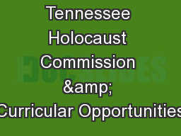Tennessee Holocaust Commission & Curricular Opportunities