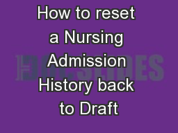 How to reset a Nursing Admission History back to Draft