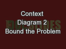 Context Diagram 2 Bound the Problem