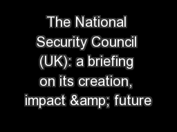 The National Security Council (UK): a briefing on its creation, impact & future