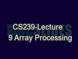 CS239-Lecture  9 Array Processing