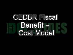 CEDBR Fiscal Benefit � Cost Model