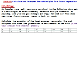 SWBAT:   Calculate and interpret the residual plot for a line of regression