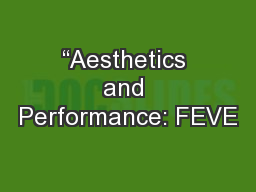 """Aesthetics and Performance: FEVE"