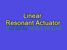 Linear Resonant Actuator