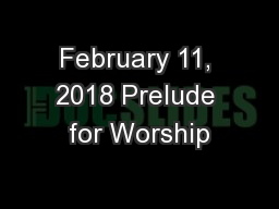 February 11, 2018 Prelude for Worship